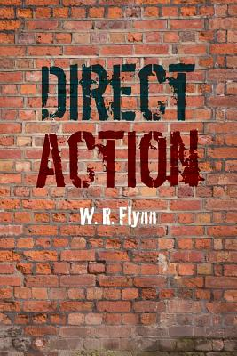 Direct Action - Flynn, W R, and Kalapus, Jerry (Editor), and Flynn, Patricia (Editor)