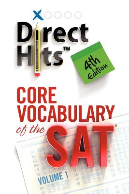 Direct Hits Core Vocabulary of the SAT: 4th Edition - Direct Hits
