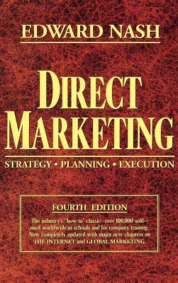 Direct Marketing: Strategy, Planning, Execution - Nash, Edward L
