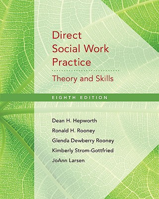 Direct Social Work Practice: Theory and Skills - Hepworth, Dean H, and Rooney, Ronald H, Professor, and Rooney, Glenda Dewberry