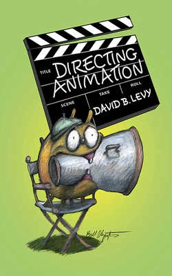 Directing Animation - Levy, David B