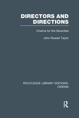 Directors and Directions: Cinema for the Seventies - Taylor, John Russell