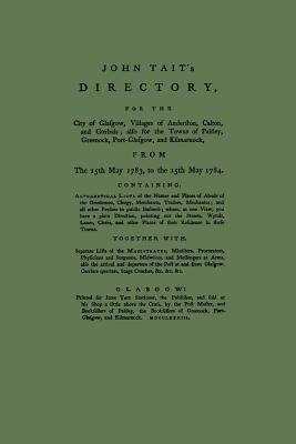 Directory of Glasgow, with Paisley, Greenock and Port Glasgow 1783-1784 - Tait, John