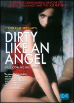 Dirty Like an Angel - Catherine Breillat