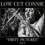 Dirty Pictures, Pt. 1 [LP]