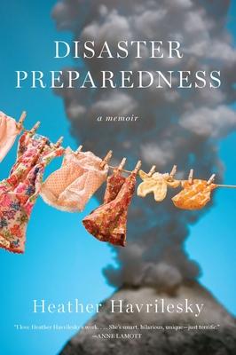 Disaster Preparedness - Havrilesky, Heather