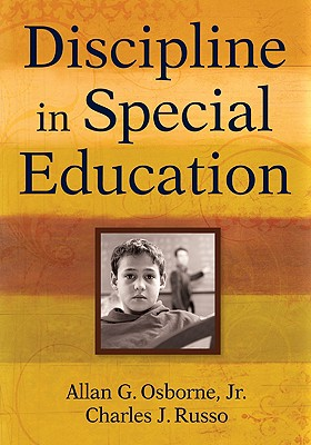 Discipline in Special Education - Osborne, Allan G, Dr. (Editor), and Russo, Charles J, Dr. (Editor)