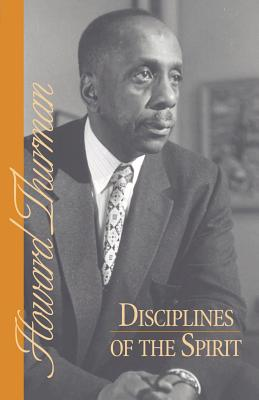 Disciplines of the Spirit - Thurman, Howard