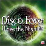 Disco Fever: I Love The Nightlife [#2]