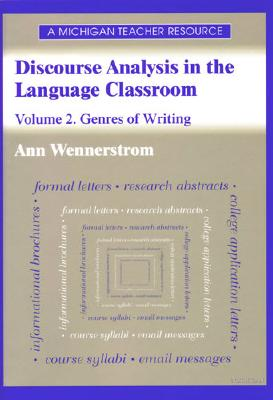 Discourse Analysis in the Language Classroom: Volume 2. Genres of Writing - Wennerstrom, Ann, and Riggenbach, Heidi