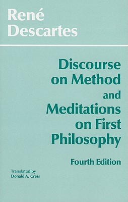 Discourse on Method and Meditations on First Philosophy - Descartes, Rene, and Cress, Donald A (Translated by)