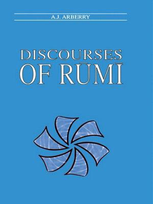 Discourses of Rumi - Arberry, A J