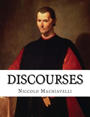 Discourses - Machiavelli, Niccolo