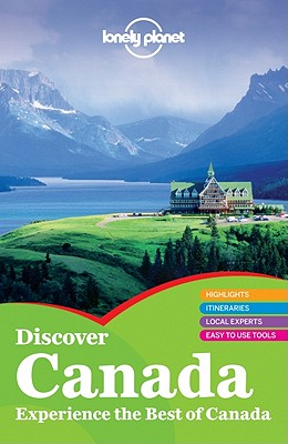 Discover Canada - Lonely Planet, and Zimmerman, Karla, and Bodry, Catherine