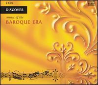 Discover Music of the Baroque Era - Accademia Strumentale Italiana, Verona; Aradia Ensemble; Balázs Szokolay (piano); Béla Drahos (flute); Capella Savaria;...