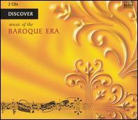 Discover Music of the Baroque Era - Accademia Strumentale Italiana, Verona; Aradia Ensemble; Balázs Szokolay (piano); Béla Drahos (flute); Capella Savaria;...