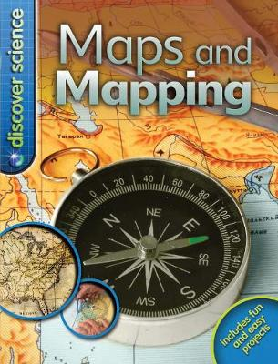 Discover Science: Maps and Mapping - Chancellor, Deborah