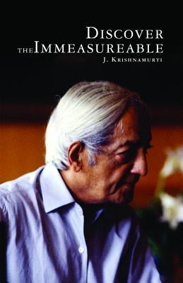 Discover the Immeasurable - Krishnamurti, J