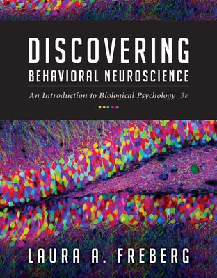 Discovering Behavioral Neuroscience: An Introduction to Biological Psychology - Freberg, Laura