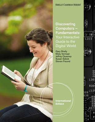 Discovering Computers: Fundamentals - Shelly, Gary B., and Vermaat, Misty