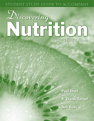 Discovering Nutrition Student Study Guide - Insel, Paul