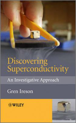 Discovering Superconductivity: An Investigative Approach - Ireson, Gren (Editor)