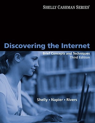 Discovering the Internet: Brief Concepts and Techniques - Shelly, Gary B, and Napier, H Albert, and Rivers, Ollie N