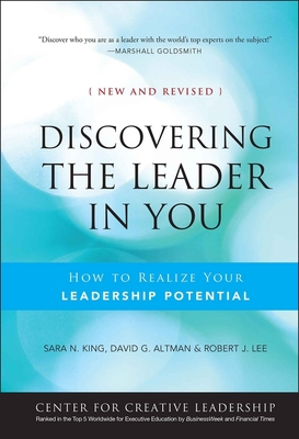 Discovering the Leader in You: How to Realize Your Leadership Potential - King, Sara N, and Altman, David, and Lee, Robert J