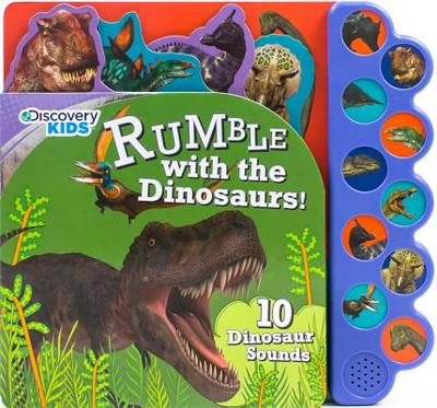 Discovery Kids Rumble with the Dinosaurs!: 10 Dinosaur Sounds - Parragon Books Ltd