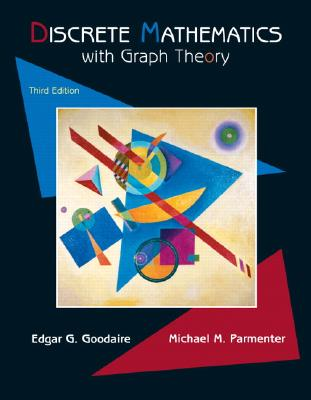 Discrete Mathematics with Graph Theory - Goodaire, Edgar G, and Parmenter, Michael M