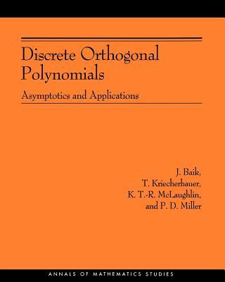 Discrete Orthogonal Polynomials: Asymptotics and Applications - Baik, J