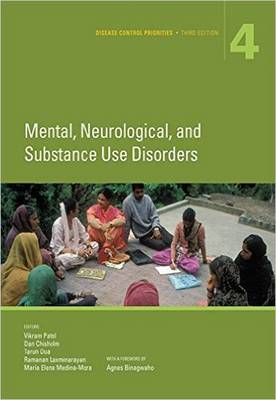 Disease Control Priorities, Volume 4: Mental, Neurological, and Substance Use Disorders - Patel, Vikram, Dr. (Editor)