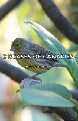 Diseases of Canaries - Stroud, Robert