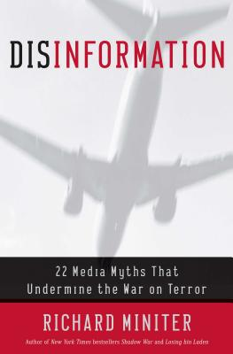 Disinformation: 22 Media Myths That Undermine the War on Terror - Miniter, Richard