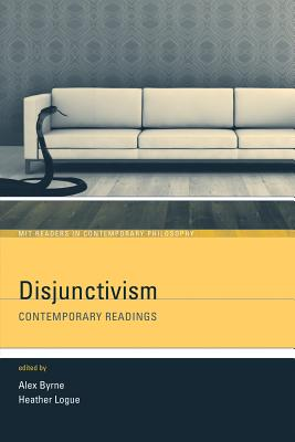Disjunctivism: Contemporary Readings - Byrne, Alex (Editor), and Logue, Heather (Editor), and Hinton, J M (Contributions by)