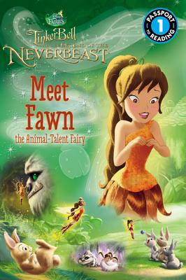 Disney Fairies: Tinker Bell and the Legend of the Neverbeast: Meet Fawn the Animal-Talent Fairy - Sisler, Celeste