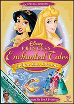 Disney Princess Enchanted Tales: Follow Your Dreams -