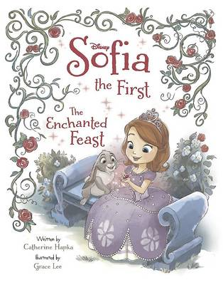 Disney Sofia the First the Enchanted Feast - Hapka, Catherine