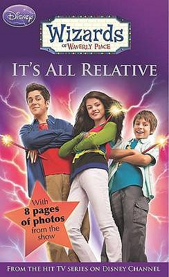 Disney Wizards Fiction: It's All Relative Bk. 1 -