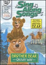 Disney's Sing Along Songs: Brother Bear - On My Way -