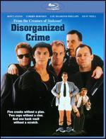 Disorganized Crime [Blu-ray] - M. James Kouf Jr.