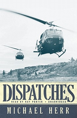Dispatches - Herr, Michael, and Porter, Ray (Read by)