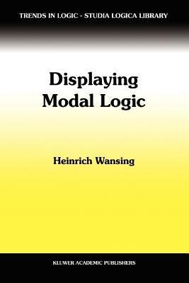 Displaying Modal Logic - Wansing, Heinrich