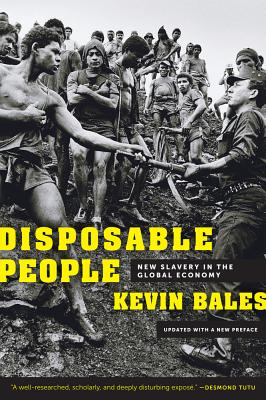Disposable People: New Slavery in the Global Economy - Bales, Kevin