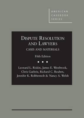 Dispute Resolution and Lawyers - Riskin, Leonard L
