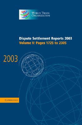 Dispute Settlement Reports 2003 - World Trade Organization (Editor)