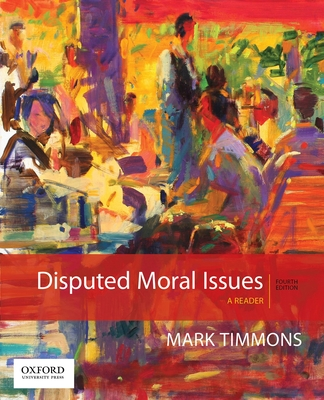 Disputed Moral Issues: A Reader - Timmons, Mark