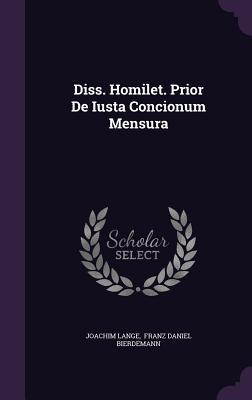 Diss. Homilet. Prior de Iusta Concionum Mensura - Lange, Joachim, and Franz Daniel Bierdemann (Creator)