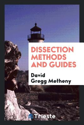 Dissection Methods and Guides - Metheny, David Gregg