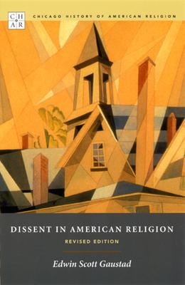 Dissent in American Religion - Gaustad, Edwin S, and Corrigan, John (Editor)
